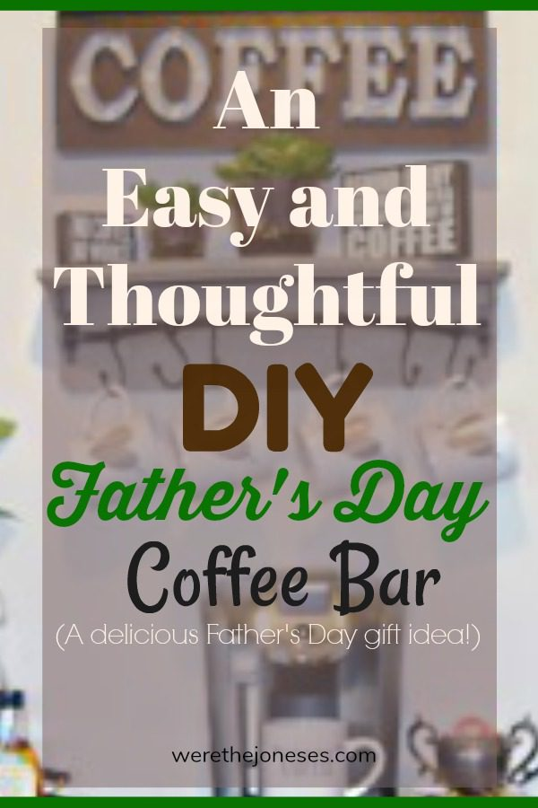 An easy and thoughtful DIY father's day coffee bar a delicious father's day gift idea werethejoneses.com