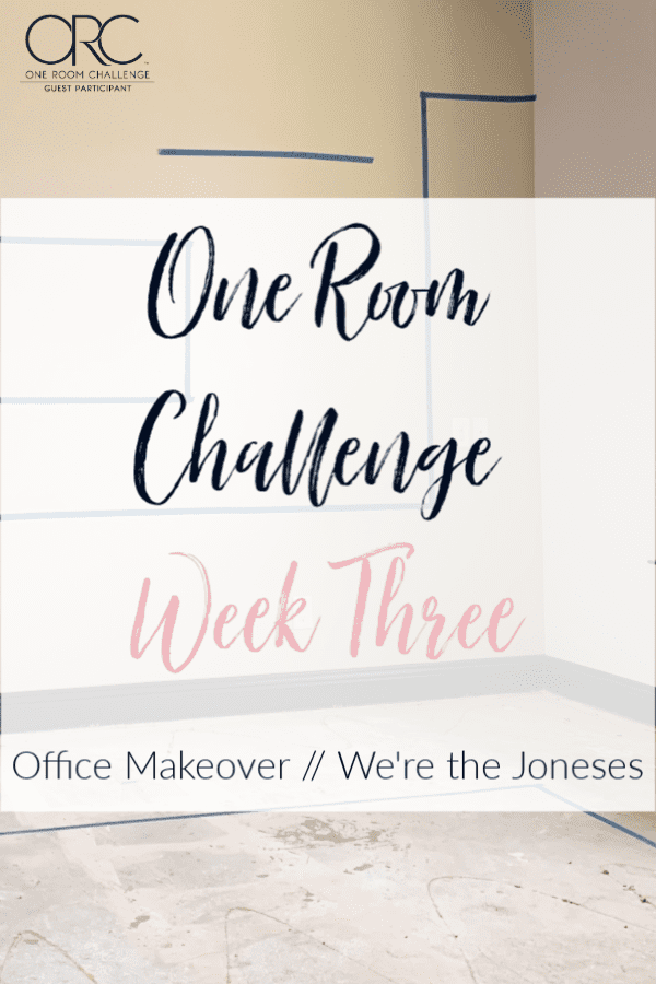 office makeover progress one room challenge week three